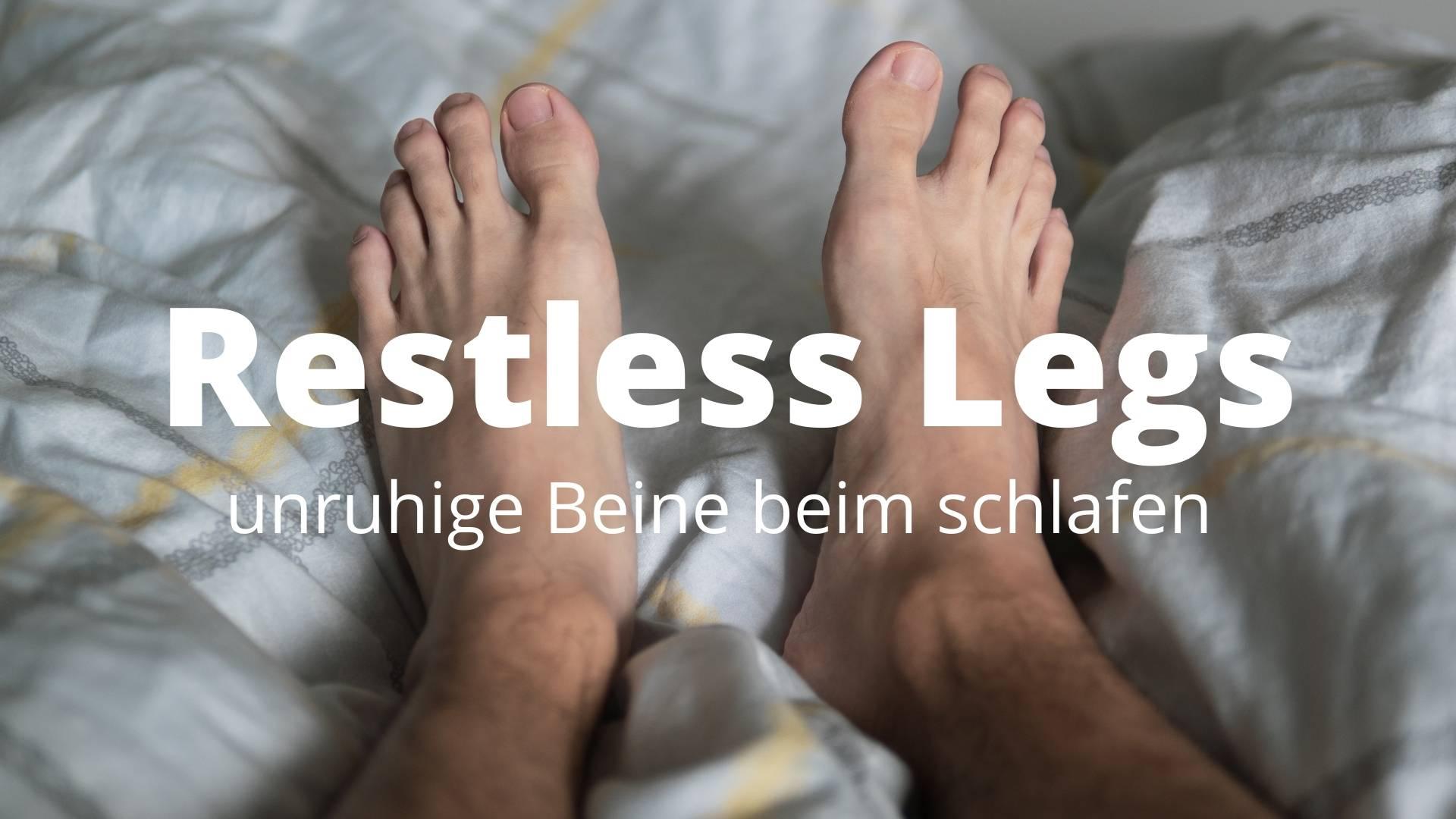 Restless Leggs Syndrom beim schlafen